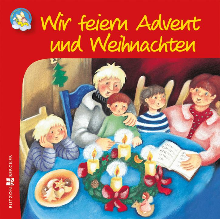 Wir feiern Advent und Weihnachten