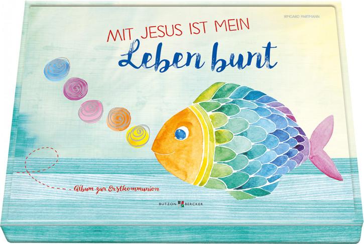 Mit Jesus ist mein Leben bunt