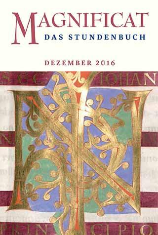 """MAGNIFICAT Dezember 2016 (als digitale Ausgabe) Thema des Monats Dezember: """"Das Apostolische Glaubensbekenntnis: Ich glaube"""""""