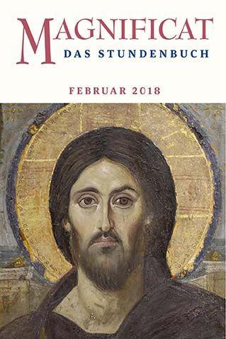 "MAGNIFICAT Februar 2018 (als digitale Ausgabe) Thema des Monats Februar: ""Wie wir leben können: Geduld · Zorn"""