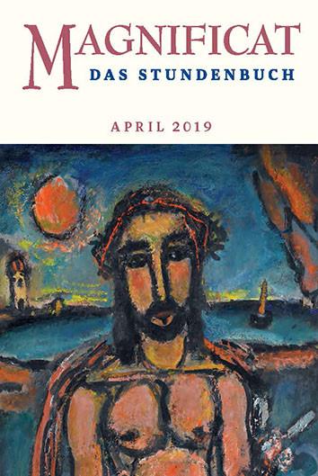 """MAGNIFICAT April 2019 und Heilige Woche (als digitale Ausgabe) Thema des Monats April: """"Flucht und Zuflucht"""" / Thema der Heiligen Woche: """"Heilige Stadt"""""""