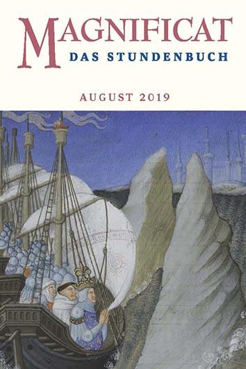 "MAGNIFICAT August 2019 (als digitale Ausgabe) Thema des Monats August: ""Heimat: Pilgerschaft"""