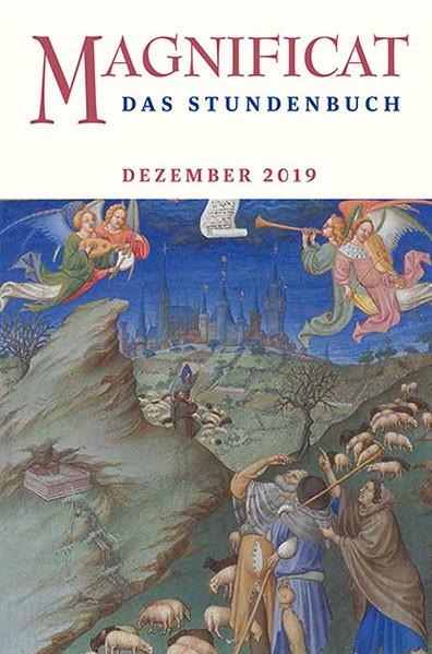 "MAGNIFICAT Dezember 2019 (als digitale Ausgabe) Thema des Monats: ""Mit den Psalmen sehnen"""