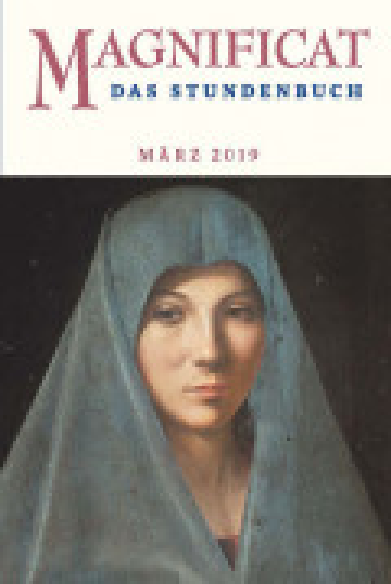 """MAGNIFICAT März 2019 (als digitale Ausgabe) Thema des Monats März: """"Identität"""""""