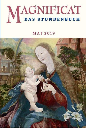 "MAGNIFICAT Mai 2019 (als digitale Ausgabe) Thema des Monats Mai: ""Brauchtum"""